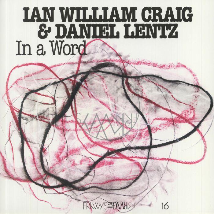 Ian William Craig | Daniel Lentz In A Word