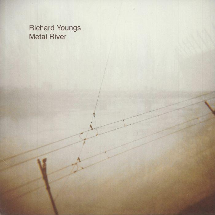 Richard Youngs Metal River