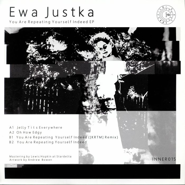 Ewa Justka You Are Repeating Yourself Indeed EP