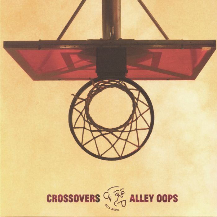 Crossovers and Alley Oops