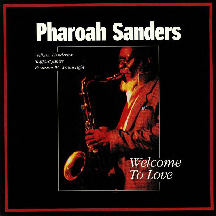 Pharoah Sanders Welcome To Love