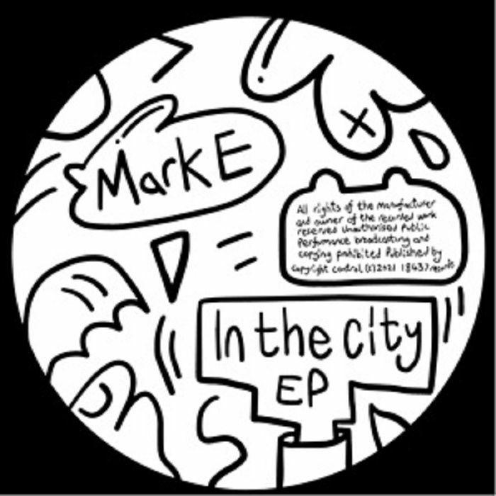 Mark E In The City EP