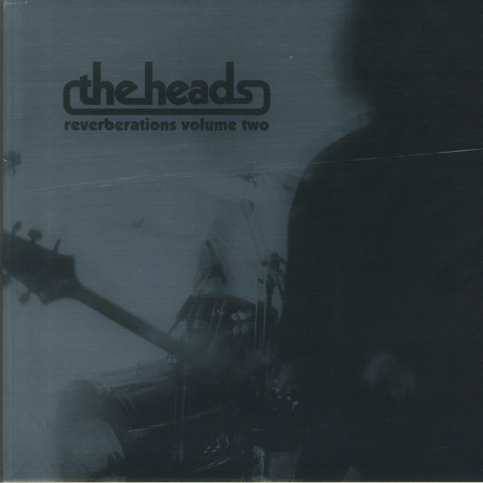 The Heads Reverberations Vol 2