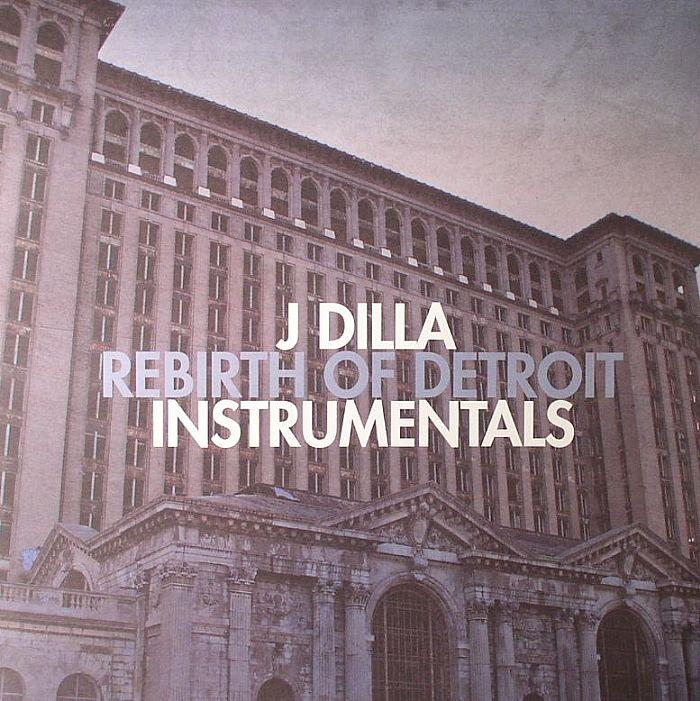 J Dilla Rebirth Of Detroit Instrumentals