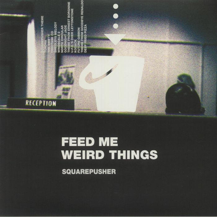 Squarepusher Feed Me Weird Things (25th Anniversary Edition)