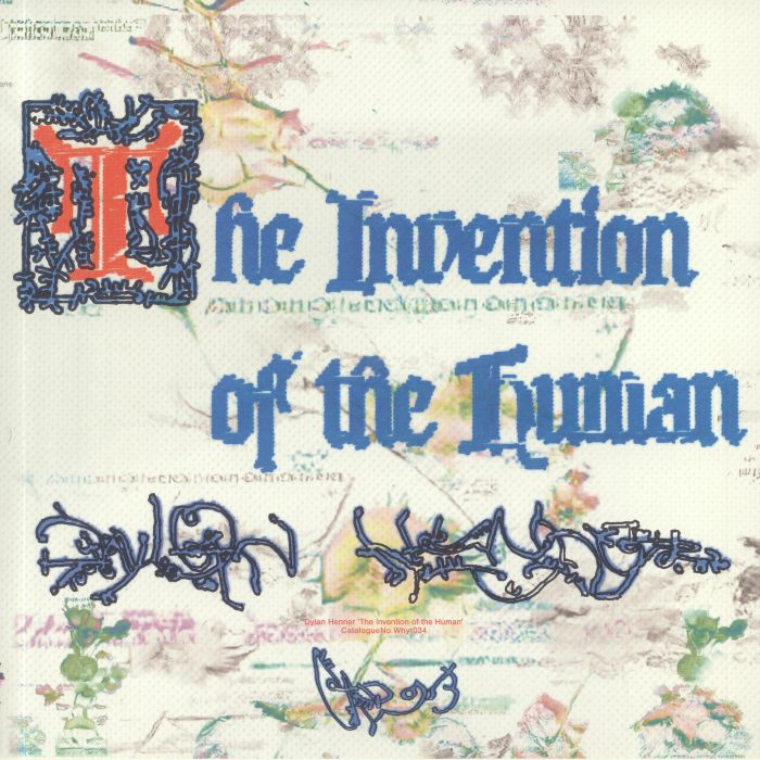 Dylan Henner The Invention Of The Human