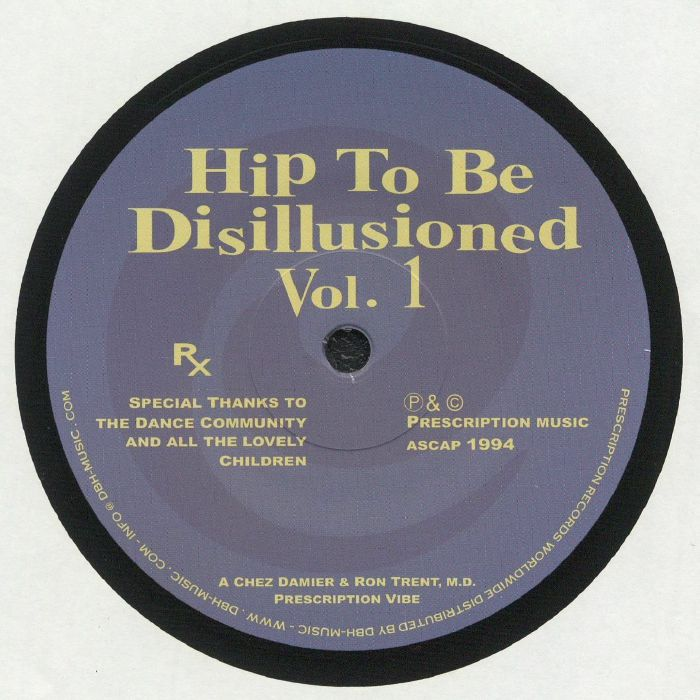 Chez Damier | Ron Trent Hip To Be Disillusioned Vol 1
