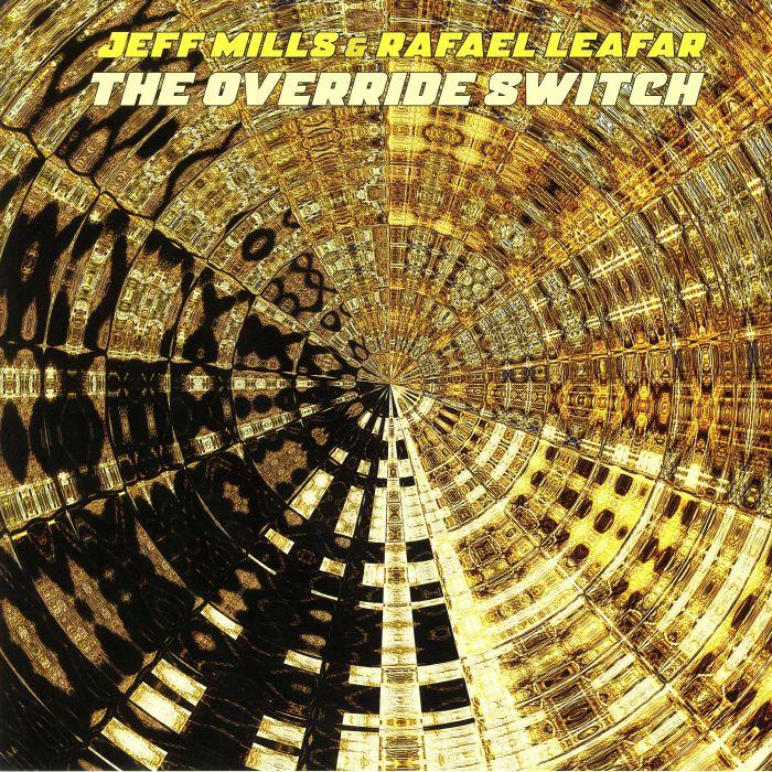 Jeff Mills | Rafael Leafar The Override Switch