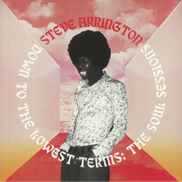 Steve Arrington Down To The Lowest Terms: The Soul Sessions