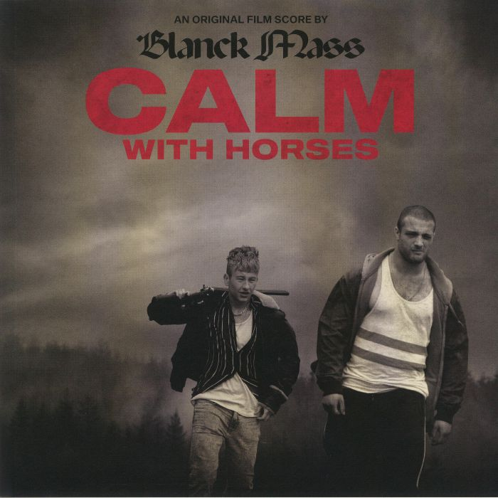 Blanck Mass Calm With Horses (Soundtrack)