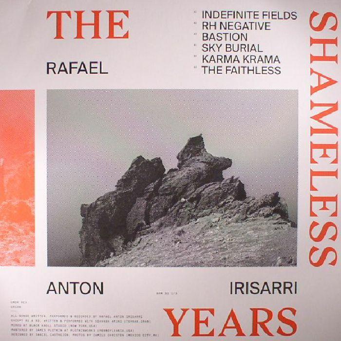 Rafael Anton Irisarri The Shameless Years