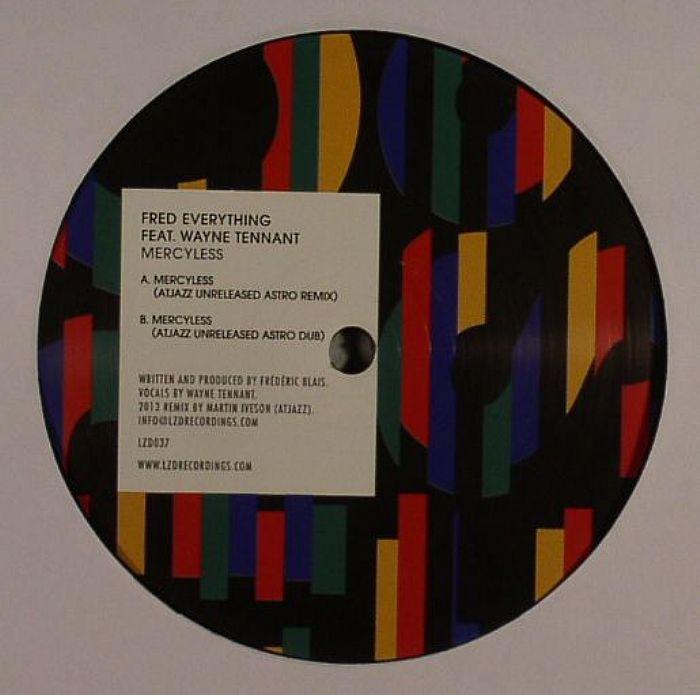 Fred Everything | Wayne Tennant Mercyless (Atjazz remixes)