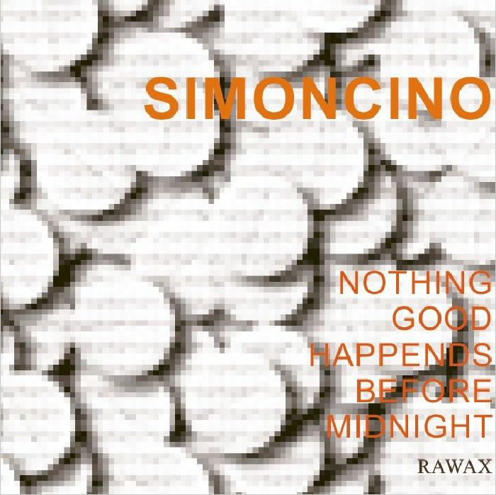 Simoncino Nothing Good Happens Before Midnight