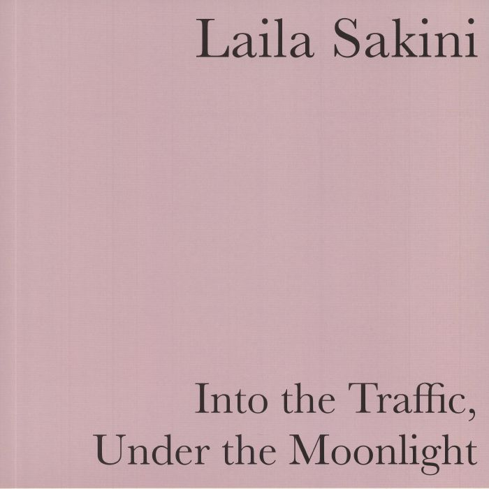 Laila Sakini Into The Traffic Under The Moonlight