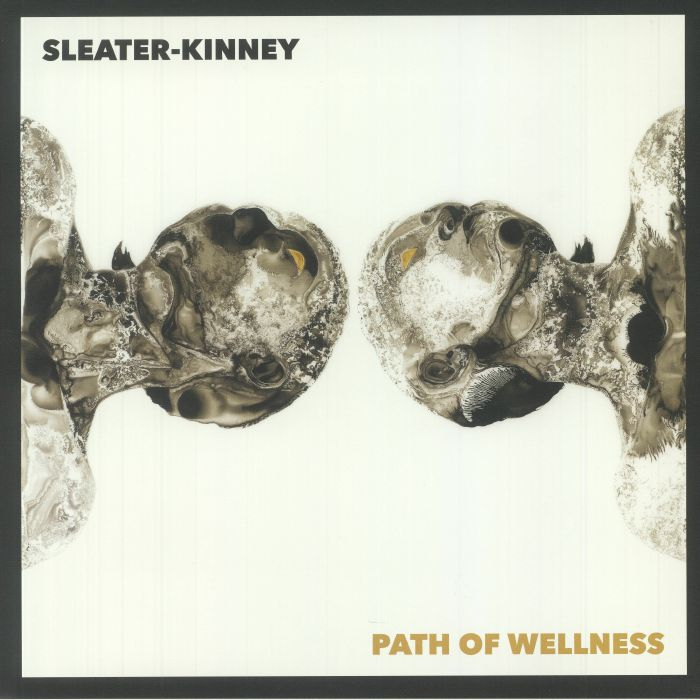 Sleater Kinney Path Of Wellness