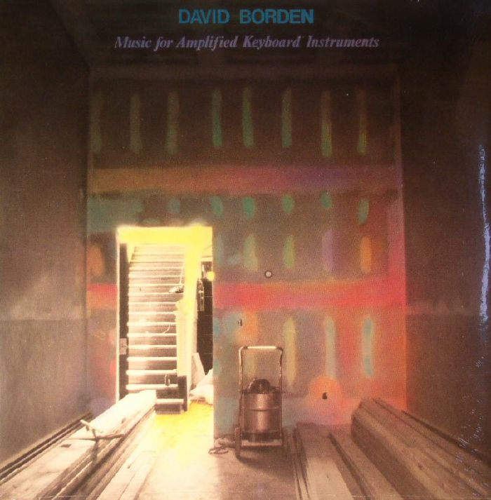 David Borden Music For Amplified Keyboard Instruments