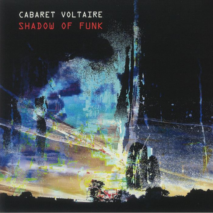 Cabaret Voltaire Shadow Of Funk