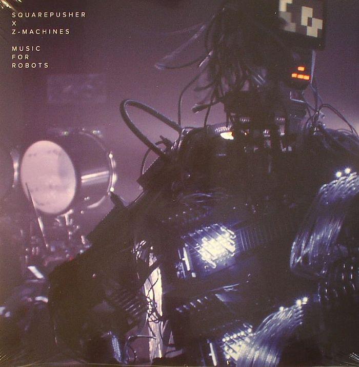 Squarepusher | Z Machines Music For Robots