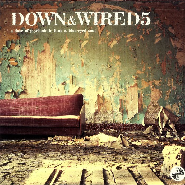 Various Artists Down and Wired 5: A Dose Of Psychedelic Funk and Blue Eyed Soul