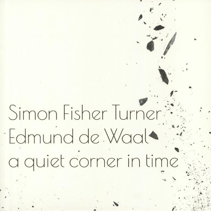 Simon Fisher Turner   Edmund De Waal A Quiet Corner In Time