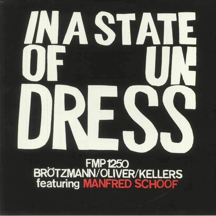 Brotzmann   Oliver   Kellers   Manfred Schoof In A State Of Undress