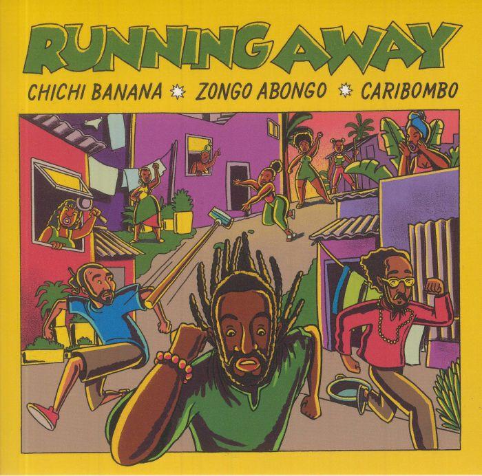 Caribombo   Chichi Banana   Zongo Abongo Running Away