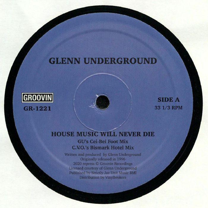 Glenn Underground House Music Will Never Die