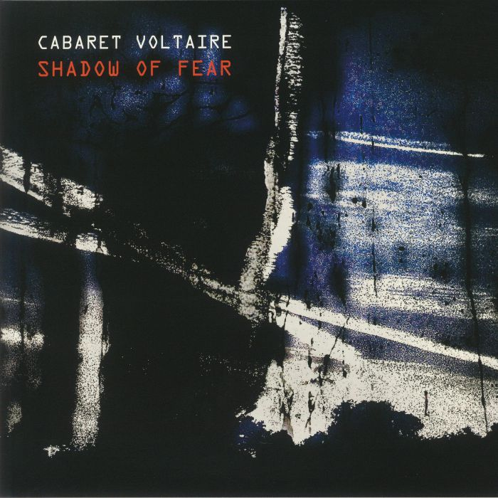 Cabaret Voltaire Shadow Of Fear