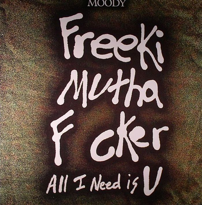 Freeki Mutha F cker: All I Need Is U