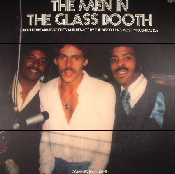 The Men In The Glass Booth Part One: Ground Breaking Re edits and Remixes By The Disco Eras Most Influential DJs