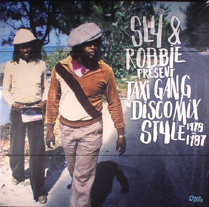 Sly and Robbie Present Taxi Gang In Discomix Style 1978 1987