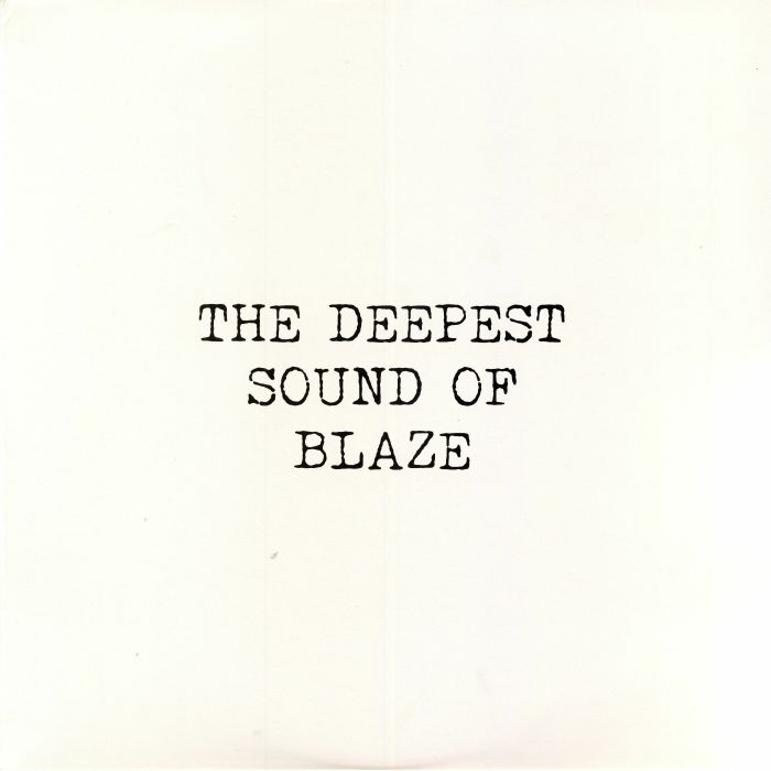 The Deepest Sound Of Blaze