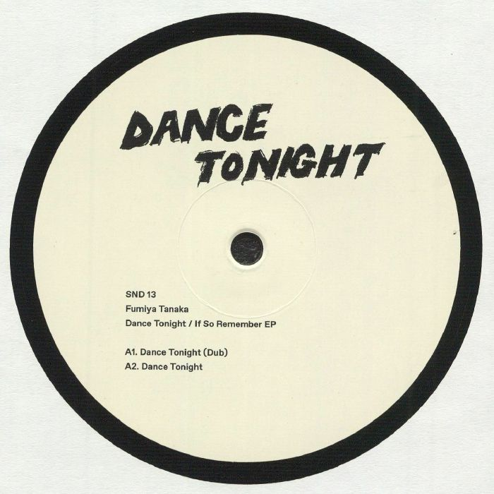 Dance Tonight/If So Remember EP