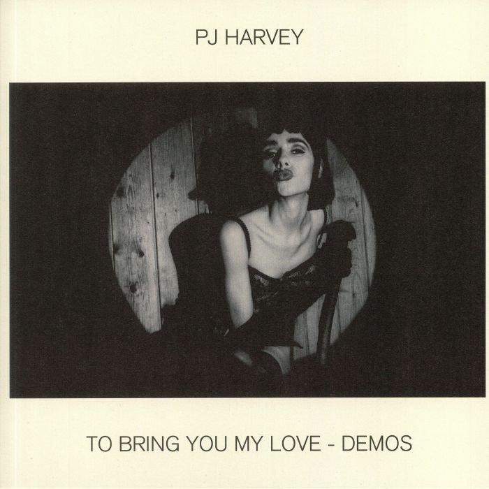To Bring You My Love: Demos