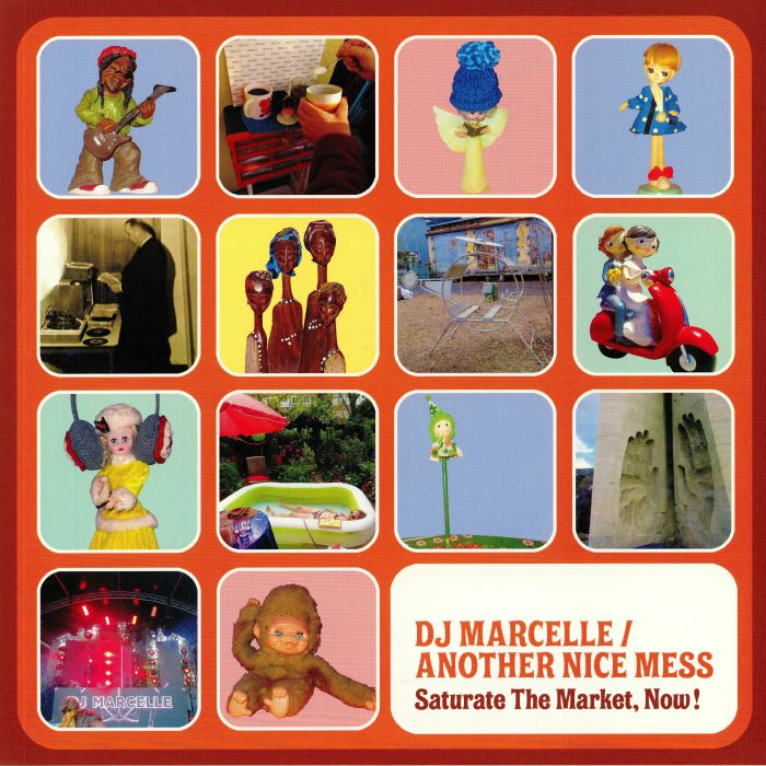 DJ Marcelle   Another Nice Mess Saturate The Market Now!