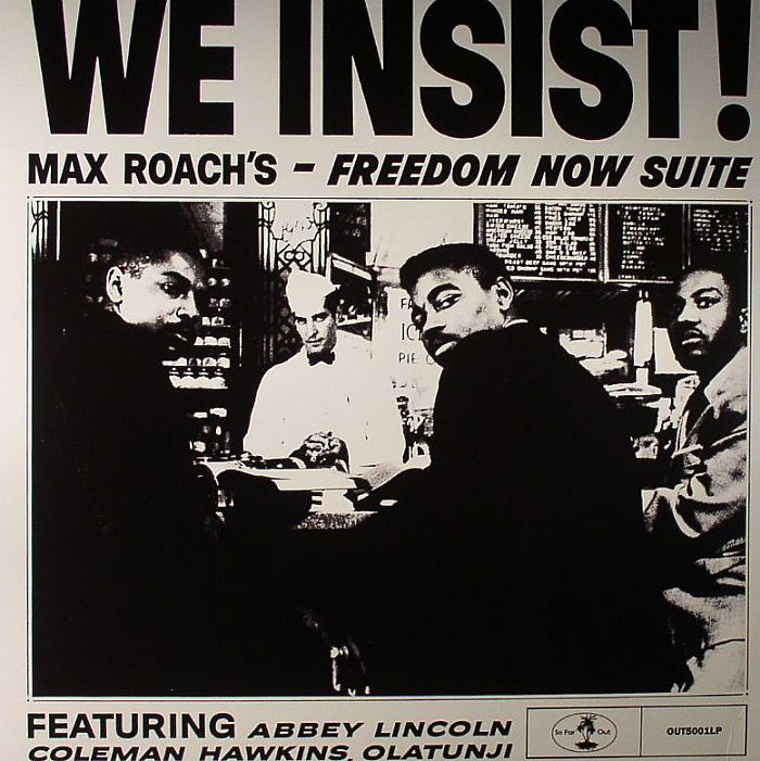 We Insist! Max Roachs Freedom Now Suite
