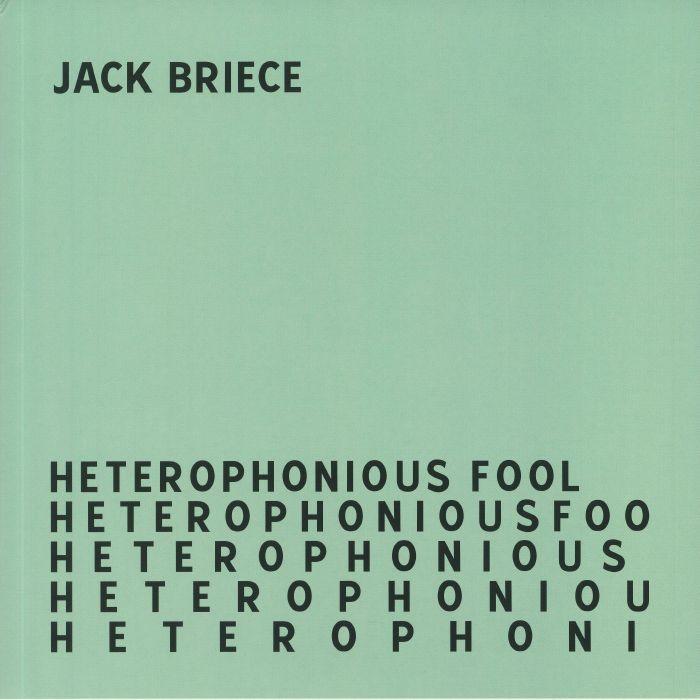 Jack Briece Heterophonious Fool