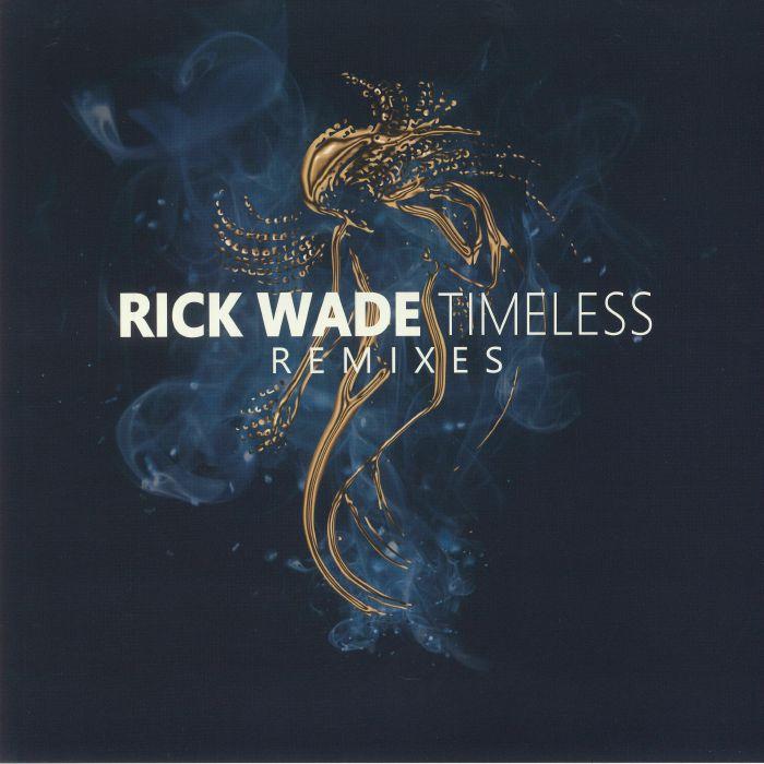 Rick Wade Timeless Remixes