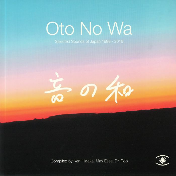 Oto No Wa: Selected Sounds Of Japan 1988 2018
