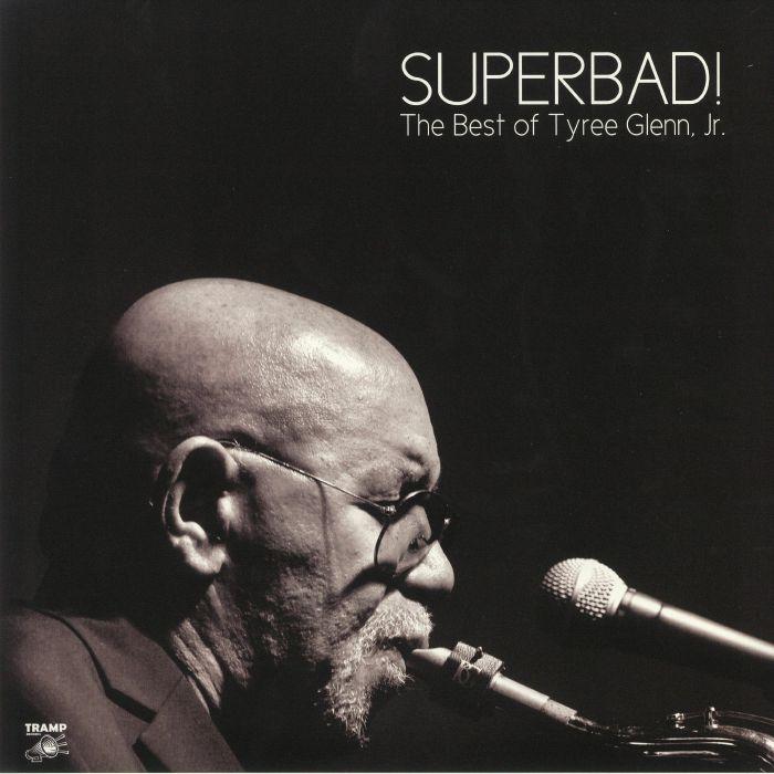 Superbad! The Best Of Tyree Glenn Jr