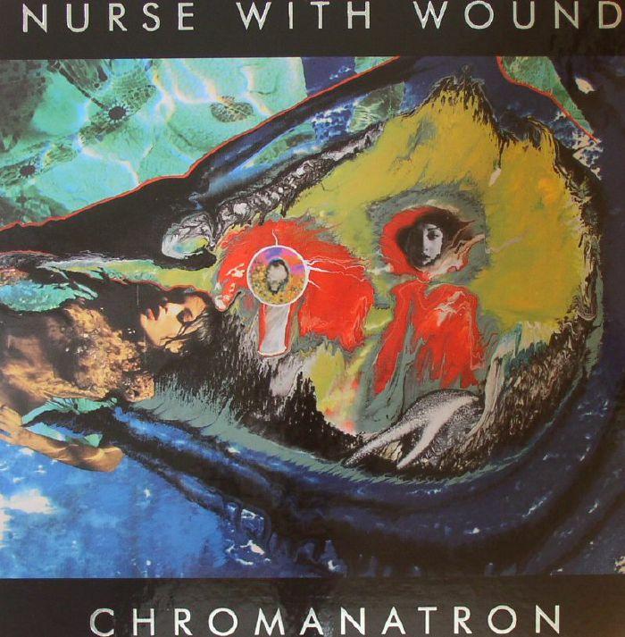 Nurse With Wound Chromanatron