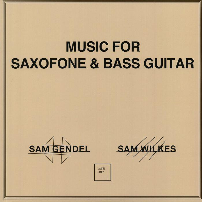 Sam Gendel   Sam Wilkes Music For Saxofone and Bass Guitar