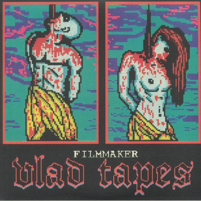 Filmmaker Vlad Tapes
