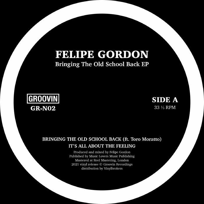 Felipe Gordon Bringing The Old School Back EP