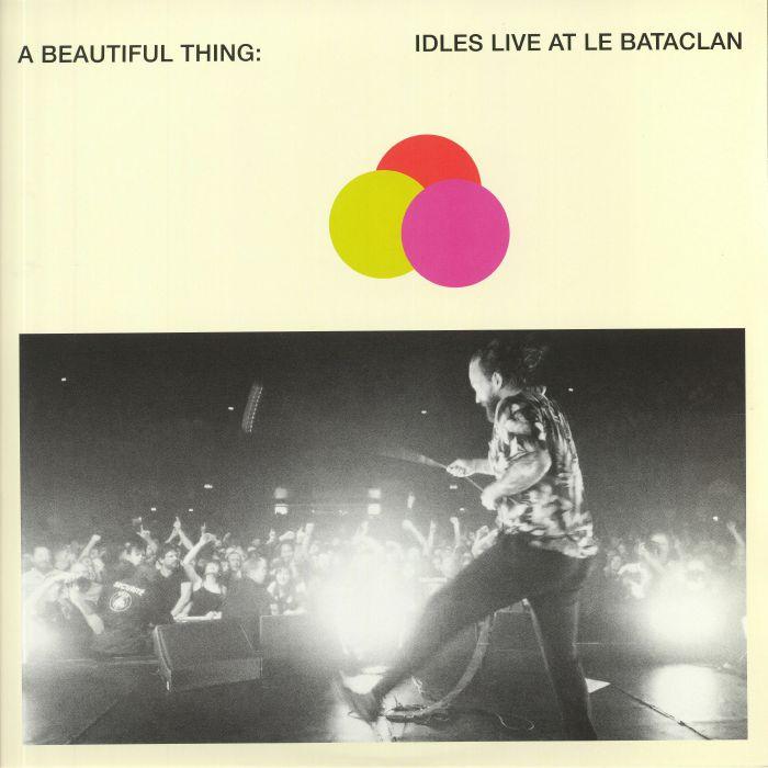 Idles A Beautiful Thing: Idles Live At Le Bataclan