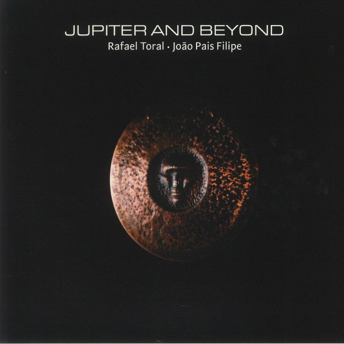 Rafael Toral | Joao Pais Filipe Jupiter and Beyond
