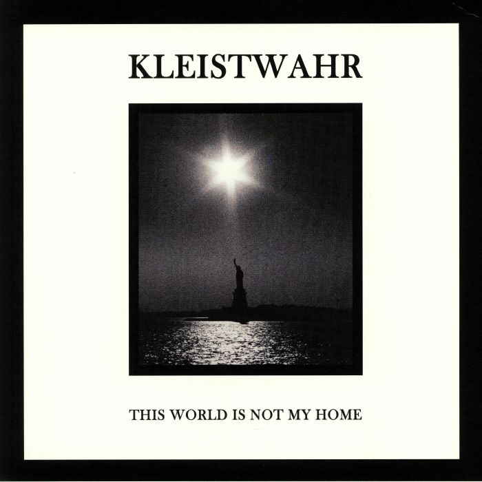 Kleistwahr This World Is Not My Home/Over Your Heads Forever