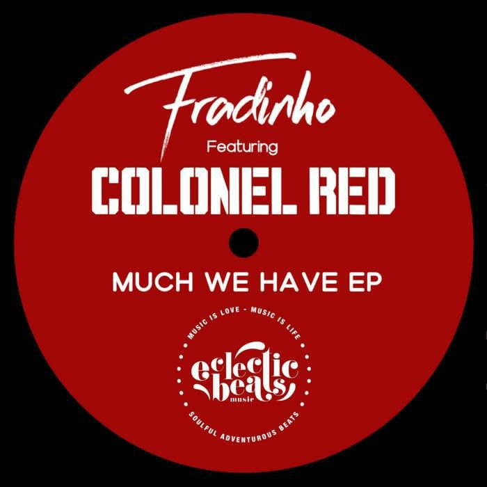 Fradinho   Colonel Red Much We Have EP