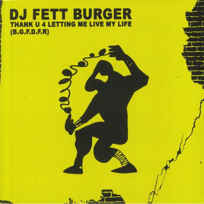 DJ Fett Burger Thank U 4 Letting Me Live My Life (BGFDFR)