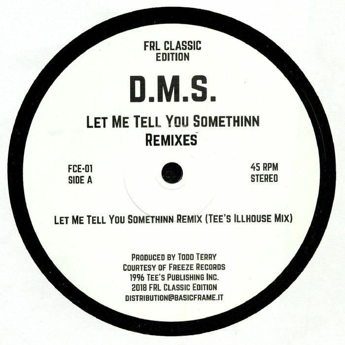 Dms Let Me Tell You Somethinn Remixes